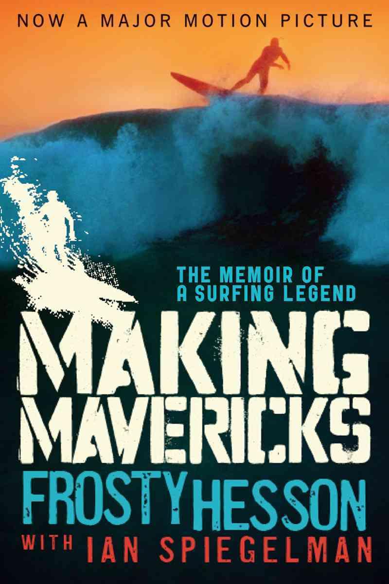 Making Mavericks By Hesson, Frosty